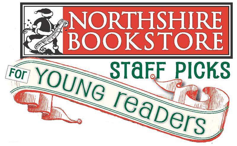 Staff Picks - 2015 Kids Holiday   Northshire Bookstore