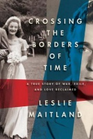 Crossing the Borders of Time - Leslie Maitland